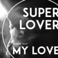Superlover - My Love (Late Night Edit)