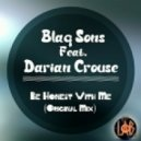 Blaq Sons feat. Darian Crouse - Be Honest with Me (Original Mix)