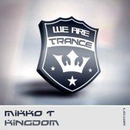 Mikko T - Kingdom (Original Mix)