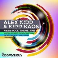 Alex Kidd, Kidd Kaos, Andrea Montorsi - Kiddstock Theme 2015 (Andrea Montorsi \'Subgroud\' Remix)
