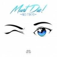 MUST DIE! - Neo Tokyo (Original mix)