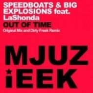 Speedboats & Big Explosions ft LaShonda  - Out Of Time (Dirty Freek Remix)