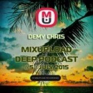 Demy Chris - Mixupload Deep Podcast #5 (July 2015)