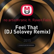 Kronic ft. Raven Felix - Feel That (DJ Solovey Remix)