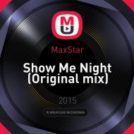 MaxStar - Show Me Night (Original mix)
