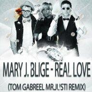 Mary J. Blige - Real Love (Tom Gabreel & Mr.Justi Remix) (Tom Gabreel & Mr.Justi Remix)
