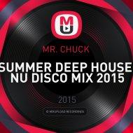MR. CHUCK  - SUMMER DEEP HOUSE  NU DISCO MIX 2015 ()
