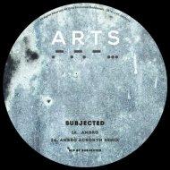 Subjected - Ambro (Acronym Remix)