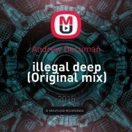 Andrew Decuman - illegal deep (Original mix)