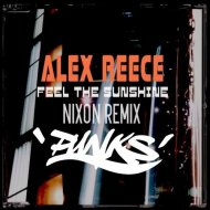 Alex Reece - Feel The Sunshine (Nixon Remix)