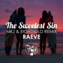Raeve - The Sweetest Sin (Eightfold & MKJ Remix) (Eightfold & MKJ Remix)