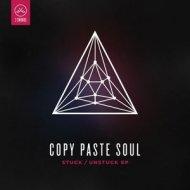 Copy Paste Soul, Dubspeeka - Stuck (Dubspeeka Remix)