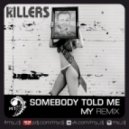 The Killers - Somebody Told Me (MY Remix)