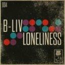 B-Liv - Loneliness (Jackin\' Dub)