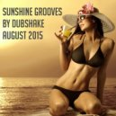 Dubshake - Sunshine Grooves (August 2015) (Mix)