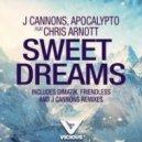 Chris Arnott, Apocalypto, Dimatik, J Cannons - Sweet Dreams feat. Chris Arnott (Dimatik Remix)
