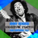 Jimmy Hendrix - Crosstown Traffic (Dan Kopernik Remix)