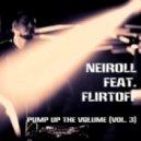 Neiroll feat. Flirtoff - Pump Up The Volume (Vol. 3)