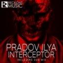 Pradov Ilya  - Interceptor (Dub Mix)