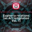 Compilation By Dj Sergey Kunakov - Euphoria relations (as Art temptation Vol. 1)