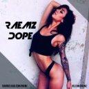 RAEMZ - DOPE (original mix)