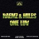 RAEMZ & MILES - One Luv (Original mix)