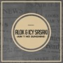 Alok, Icy Sasaki - Aint No Sunshine (Original Mix)