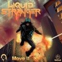 Liquid Stranger - Move It (Original mix)