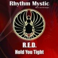 R.E.D. - Hold You Tight (Original Mix)