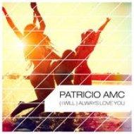 Patricio Amc - (I Will) Always Love You (Jason Parker Remix)