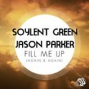 Soylent Green & Jason Parker - Fill Me Up (Again & Again) [Guenta K & Andy Ztoned Remix] ()