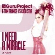 CoCo Star, The Guru Project, Tom Franke - I Need a Miracle (Vijay & Sofia Zlatko Remix)