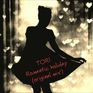 TORI - Romantic holiday (Original mix)