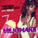 Yam Nor & Alexey Lexx feat. Kelis - Milkshake (Original mix)