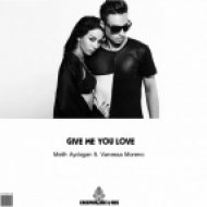 Melih Aydogan, Vanessa Moreno - Give Me You Love Now (Original Mix)