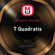 Dj Adam Norbert - T Quadratis ()