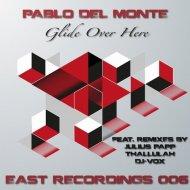 Pablo del Monte  - Glide Over Here (Original Mix)