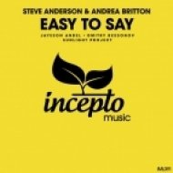 Steve Anderson & Andrea Britton - Easy to Say (Sunlight Project Remix)
