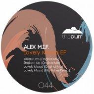 Alex M.I.F. - Lovely Mood (Original mix)