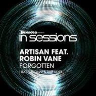 Artisan Ft Robin Vane - Forgotten (Dub Mix)