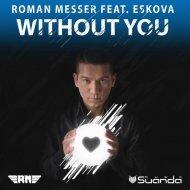 Roman Messer ft Eskova - Without You (Elite Electronic Remix)