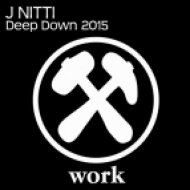 J Nitti - Deep Down 2015 (Extended Mix)