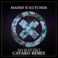 Mashd N Kutcher - No way out (Cavaro remix)