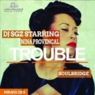 DJ SGZ starring Nina Provencal - Trouble (Extended Mix)