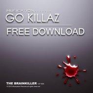 The Brainkiller - Go Killaz (VIP Mix)
