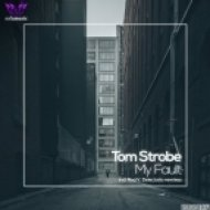Tom Strobe - My Fault (Delectatio Remix)