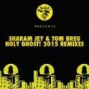 Sharam Jay & Tom Breu - Holy Ghost! (Bruno Be & Re Dupre Remix)