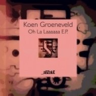 Koen Groeneveld - Oh La Laaaaaa (Extended Mix)