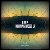 D.M.P - Morning Breeze (Original Mix)