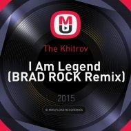 The Khitrov - I Am Legend (BRAD ROCK Remix)